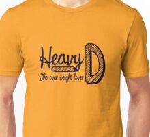 Heavy D the over weight lover R.I.P. Unisex T-Shirt