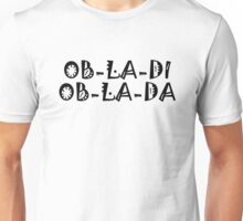The Beatles Ob La Di Ob La Da Music Quotes Lennon McCartney Starr Harrison Unisex T-Shirt