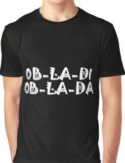 The Beatles Ob La Di Ob La Da Music Quotes Lennon McCartney Starr Harrison White Graphic T-Shirt