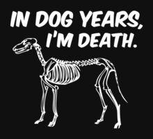 In Dog Years I'm Death by DesignFactoryD