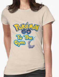 Pokemon Go to the Gym! v2.0 Womens Fitted T-Shirt