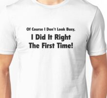 Of Course I Don't Look Busy Unisex T-Shirt
