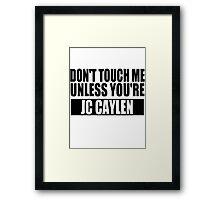 don't touch - JCC Framed Print