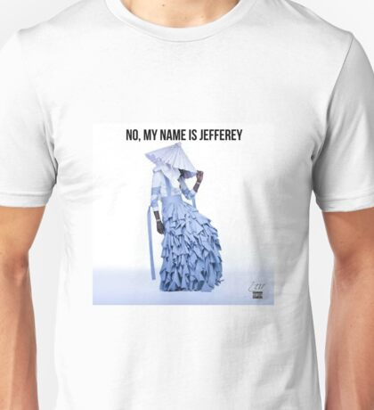 No, My Name is Jefferey Unisex T-Shirt