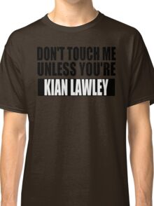 don't touch - KL Classic T-Shirt