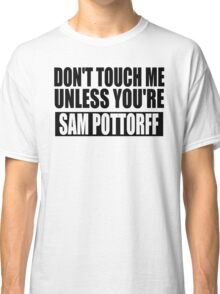 don't touch - SP Classic T-Shirt