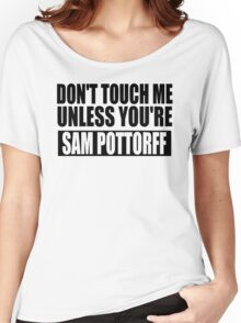 don't touch - SP Women's Relaxed Fit T-Shirt