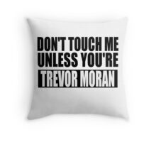 don't touch - TM Throw Pillow