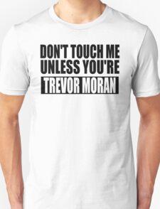 don't touch - TM Unisex T-Shirt