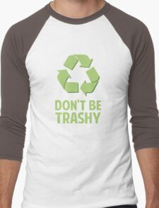Don't Be Trashy Men's Baseball ¾ T-Shirt