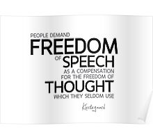 freedom of speech, freedom of thought - kierkegaard Poster