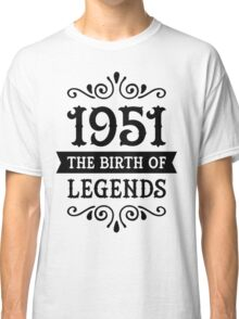 1951 - The Birth Of Legends Classic T-Shirt