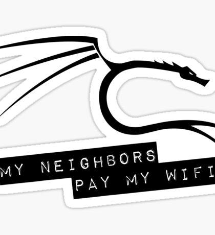 My Neighbors Pay My WiFi - Kali Linux Sticker