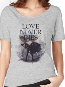Love Never Dies Women's Relaxed Fit T-Shirt