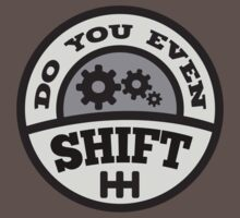 Do You Even Shift? by DesignFactoryD
