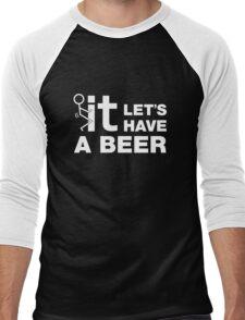 Fuck It Lets Have A Beer Men's Baseball ¾ T-Shirt