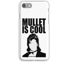 MULLET IS COOL iPhone Case/Skin