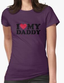 I love my daddy Womens Fitted T-Shirt