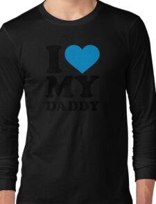 I love my daddy Long Sleeve T-Shirt