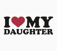 I love my daughter by Designzz