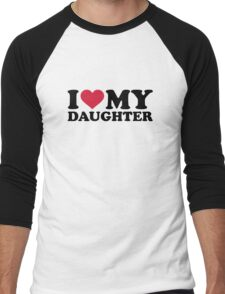 I love my daughter Men's Baseball ¾ T-Shirt