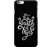 It's worth a try iPhone Case/Skin