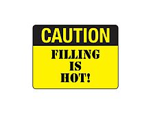 CAUTION - FILLING IS HOT! Photographic Print