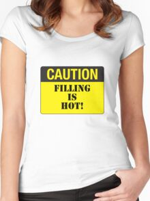 CAUTION - FILLING IS HOT! Women's Fitted Scoop T-Shirt