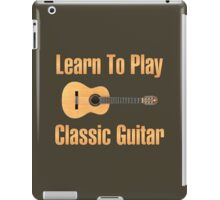 Learn to play classic guitar iPad Case/Skin