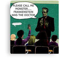 Frankenstein Was The Doctor Canvas Print