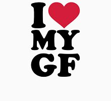 I love my GF girlfriend Unisex T-Shirt