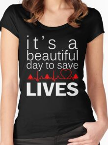 it's a beautiful day to save lives Women's Fitted Scoop T-Shirt
