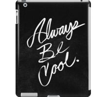 Always Be Cool iPad Case/Skin