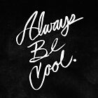Always Be Cool by Jason Castillo