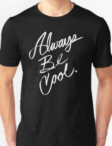 Always Be Cool T-Shirt