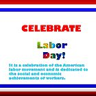 """Celebrate Labor Day!"" - American & Canadian Holiday by Ann Warrenton"