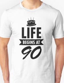 Life Begins At 90 Unisex T-Shirt