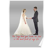Olicity Wedding - The Way That You Make Me Feel Is The Best Part Of My Life Poster