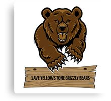 Save Yellowstone Grizzly Bears Canvas Print