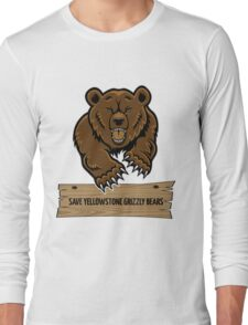 Save Yellowstone Grizzly Bears Long Sleeve T-Shirt