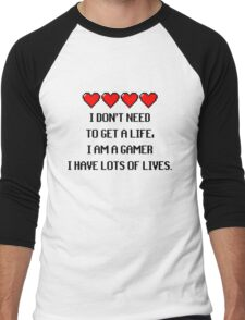 """I don't need to get a life, I am a GAMER I have lots of lives."" Funny Gaming Quote Men's Baseball ¾ T-Shirt"