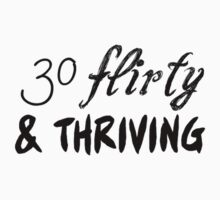 30 Flirty & Thriving by Aly Dematti