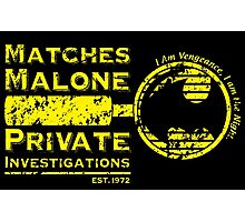 Matches Malone Investigations Photographic Print