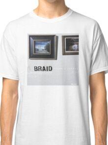 Braid - Frame and Canvas Classic T-Shirt