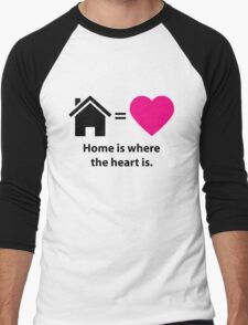 """""""Home is where the heart is."""" Quote Men's Baseball ¾ T-Shirt"""