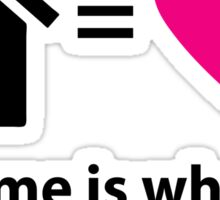 """""""Home is where the heart is."""" Quote Sticker"""