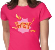 """HEY"" Cartoon Comic Art Womens Fitted T-Shirt"