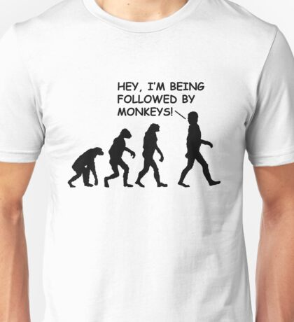 """Hey, I'm Being Followed by Monkeys!"" Funny Human Evolution Unisex T-Shirt"