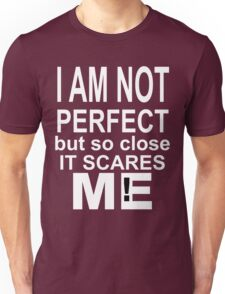 so close to be perfect  Unisex T-Shirt