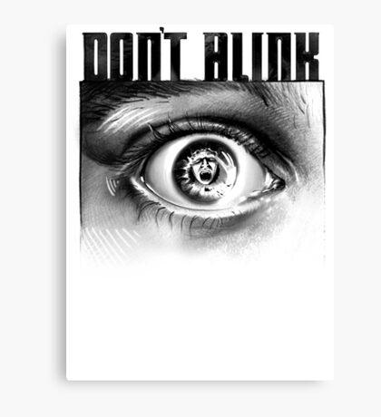 Dont Blink Canvas Print